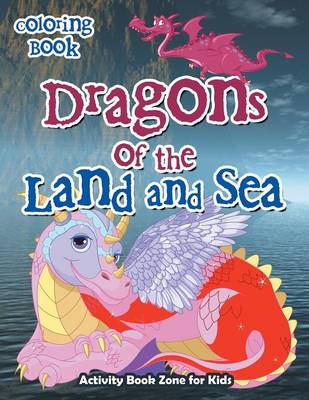 Dragons of the Land and Sea Coloring Book (Paperback)