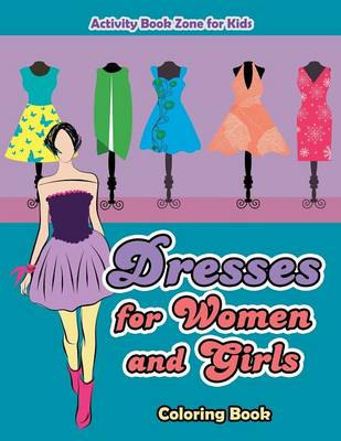 Dresses for Women and Girls Coloring Book (Paperback)