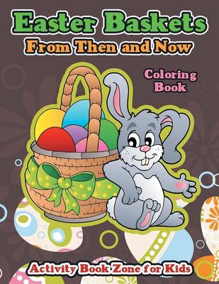 Easter Baskets from Then and Now Coloring Book (Paperback)