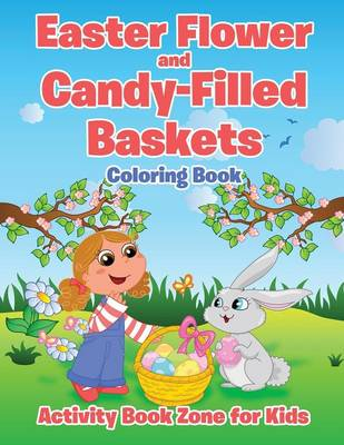 Easter Flower and Candy-Filled Baskets Coloring Book (Paperback)