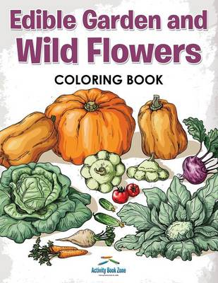 Edible Garden and Wild Flowers Coloring Book (Paperback)
