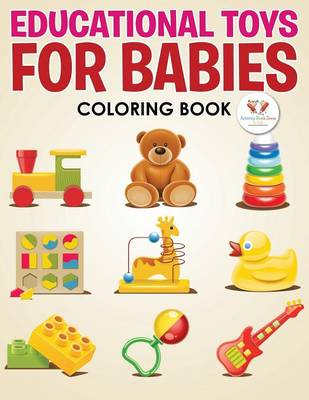 Educational Toys for Babies Coloring Book (Paperback)