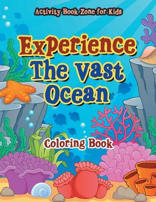 Experience the Vast Ocean Coloring Book (Paperback)
