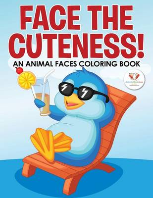 Face the Cuteness! an Animal Faces Coloring Book (Paperback)