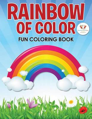 Rainbow of Color Fun Coloring Book (Paperback)