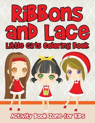 Ribbons and Lace Little Girls Coloring Book (Paperback)