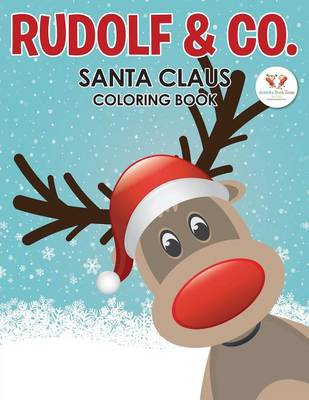 Rudolf & Co. Santa Claus Coloring Book (Paperback)