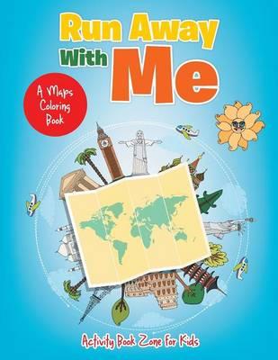 Run Away with Me, a Maps Coloring Book (Paperback)
