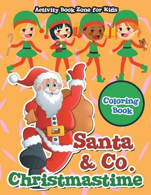 Santa & Co. Christmastime Coloring Book (Paperback)