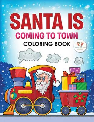 Santa Is Coming to Town Coloring Book (Paperback)