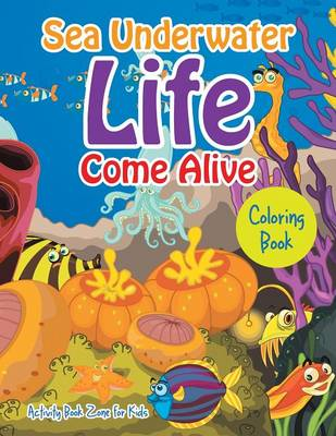 Sea Underwater Life Come Alive Coloring Book (Paperback)