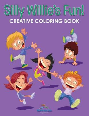 Silly Willie's Fun! Creative Coloring Book (Paperback)