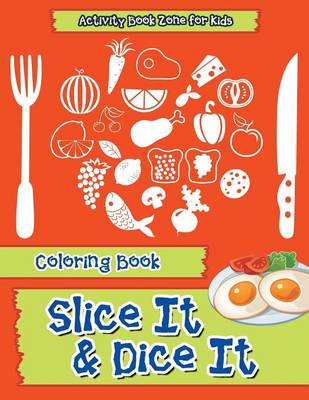 Slice It & Dice It Coloring Book (Paperback)