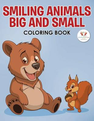 Smiling Animals Big and Small Coloring Book (Paperback)