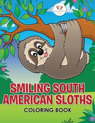 Smiling South American Sloths Coloring Book (Paperback)