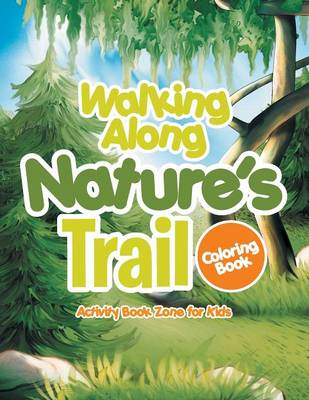 Walking Along Nature's Trail Coloring Book (Paperback)