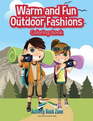 Warm and Fun Outdoor Fashions Coloring Book (Paperback)