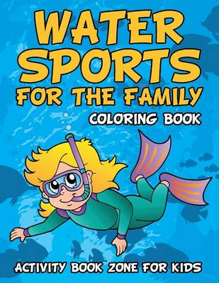 Water Sports for the Family Coloring Book (Paperback)