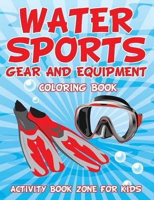 Water Sports Gear and Equipment Coloring Book (Paperback)
