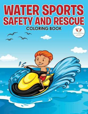 Water Sports Safety and Rescue Coloring Book (Paperback)