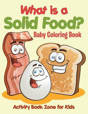 What Is a Solid Food? Baby Coloring Book (Paperback)