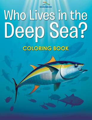 Who Lives in the Deep Sea? Coloring Book (Paperback)