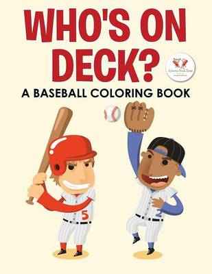 Who's on Deck? a Baseball Coloring Book (Paperback)