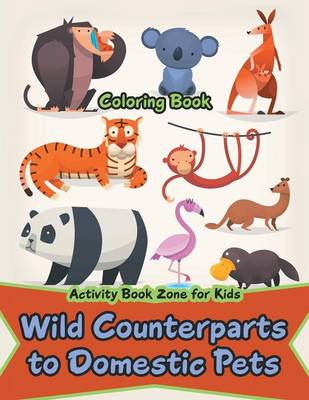 Wild Counterparts to Domestic Pets Coloring Book (Paperback)