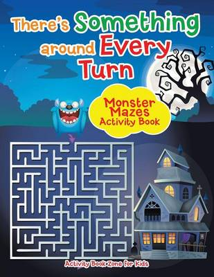 There's Something Around Every Turn Monster Mazes Activity Book (Paperback)