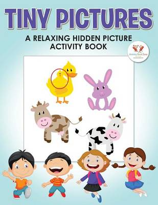 Tiny Pictures: A Relaxing Hidden Picture Activity Book (Paperback)