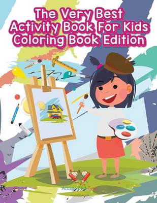 The Very Best Activity Book for Kids Coloring Book Edition (Paperback)
