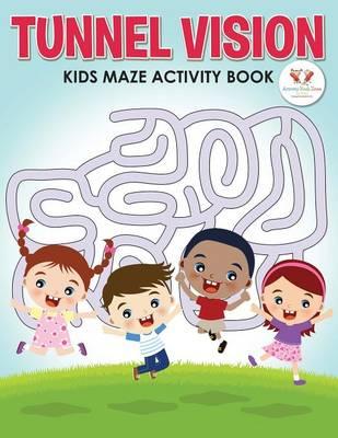 Tunnel Vision: Kids Maze Activity Book (Paperback)