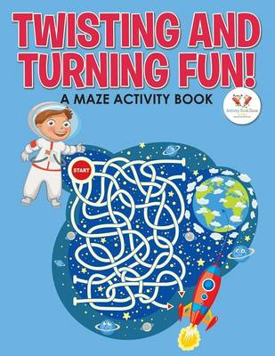Twisting and Turning Fun! a Maze Activity Book (Paperback)
