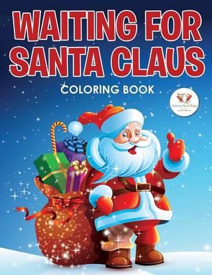 Waiting for Santa Claus Coloring Book (Paperback)
