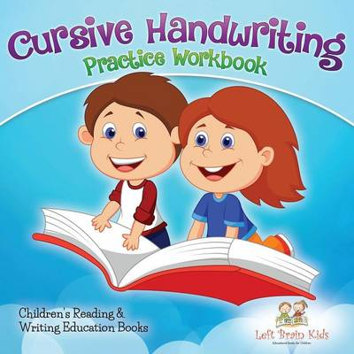 Cursive Handwriting Practice Workbook: Children's Reading & Writing Education Books (Paperback)