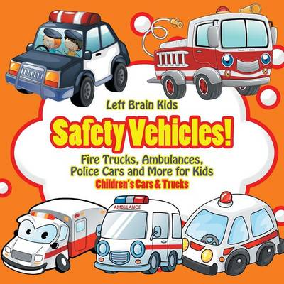 Safety Vehicles! Fire Trucks, Ambulances, Police Cars and More for Kids - Children's Cars & Trucks (Paperback)