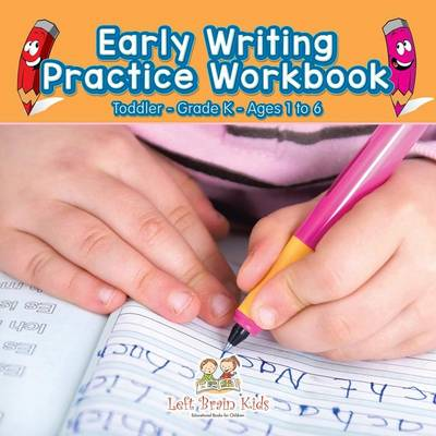 Early Writing Practice Workbook Toddler-Grade K - Ages 1 to 6 (Paperback)