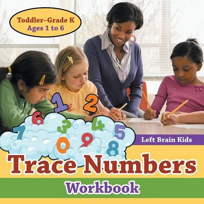 Trace Numbers Workbook Toddler-Grade K - Ages 1 to 6 (Paperback)