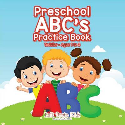 Preschool ABC's Practice Book Toddler - Ages 1 to 3 (Paperback)