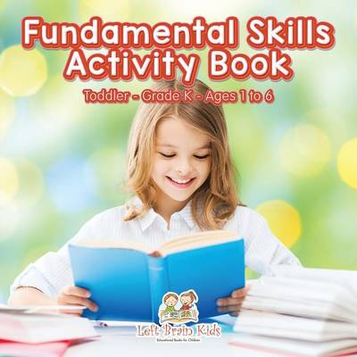 Fundamental Skills Activity Book Toddler-Grade K - Ages 1 to 6 (Paperback)