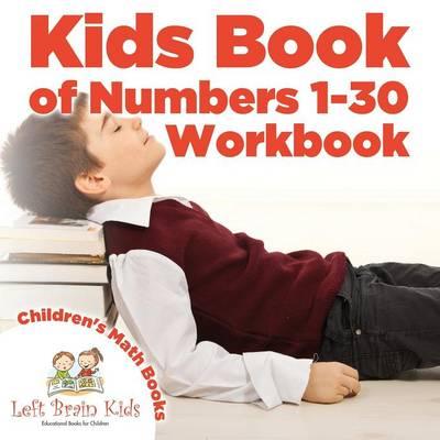 Kids Book of Numbers 1-30 Workbook Children's Math Books (Paperback)