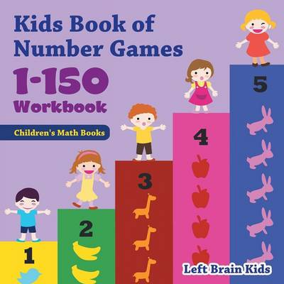 Kids Book of Number Games 1-150 Workbook Children's Math Books (Paperback)