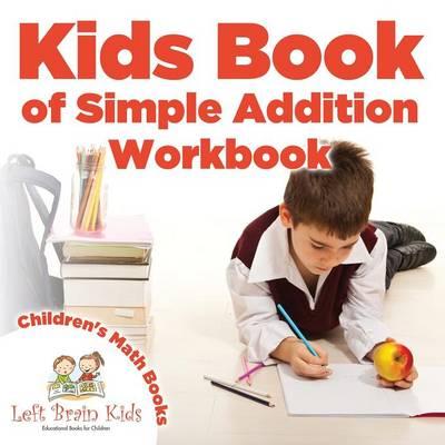 Kids Book of Simple Addition Workbook Children's Math Books (Paperback)