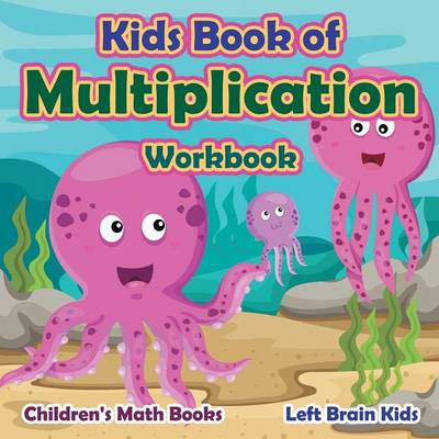 Kids Book of Multiplication Workbook Children's Math Books (Paperback)