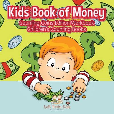 Kids Book of Money: Counting Coins Edition Workbook Children's Counting Books (Paperback)