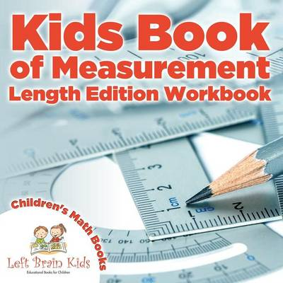 Kids Book of Measurement: Length Edition Workbook Children's Size & Shape Books (Paperback)