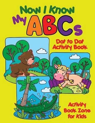 Now I Know My ABCs Dot to Dot Activity Book (Paperback)