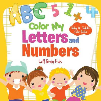 Color My Letters and Numbers-Baby & Toddler Color Books (Paperback)