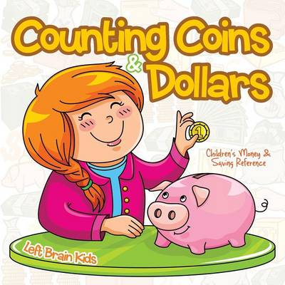 Counting Coins & Dollars - Children's Money & Saving Reference (Paperback)