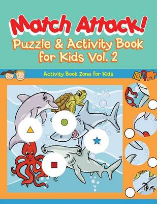Match Attack! Puzzle & Activity Book for Kids Vol. 2 (Paperback)